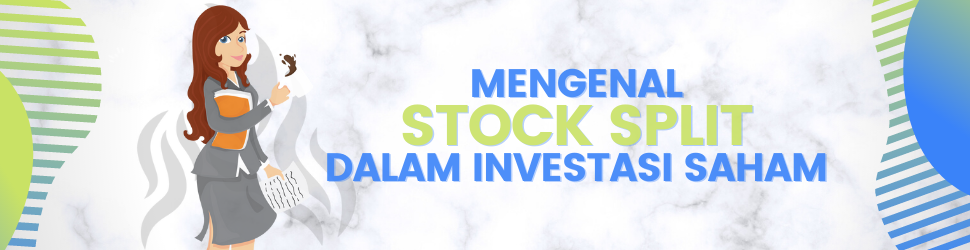 Sekilas Tentang Stock Split Dalam Investasi Saham
